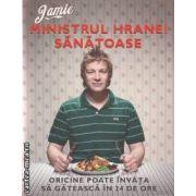 Jamie : Ministrul hranei sanatoase ( editura: Curtea Veche , autor: Jamie Oliver  ISBN 9786065882898 )