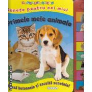 Primele mele animale. Sunete pentru cei mici ( editura: Girasol, ISBN 978-606-525-177-9 )