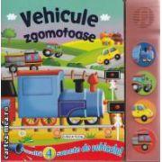 Vehicule zgomotoase ( editura: Girasol, ISBN 978-606-525-212-7 )