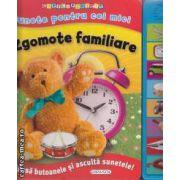 Zgomote familiare. Sunete pentru cei mici ( editura: Girasol, ISBN 978-606-525-229-5 )
