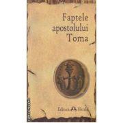 Faptele apostolului Toma ( editura: Herald , trad.: Simion Voicu ISBN 978-973-111-091-2 )