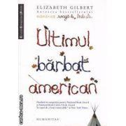 Ultimul bărbat american ( editura: Humanitas , autor: Elizabeth Gilbert ISBN 978-973-50-2501-4 )
