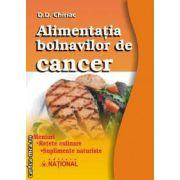 Alimentaţia bolnavilor de cancer ( editura: National, autor: D. D. Chiriac ISBN 978-973-659-157-0 )