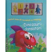 Dinozaurii dansatori : cartea mea de numarat cu magneti ( editura: Prut , text: Nicolae Spataru ISBN 978-973-8956-18-6 )