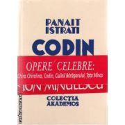 Opere celebre: Chira Chiralina , Codin , Ciulinii Baraganului , Tata Mica. Colectiia Facsimil ( editura: Semne , autor Panait Istrati ISBN 606-15-8182-x )