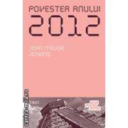 Povestea anului 2012 ( editura: Trei , autor: John Major Jenkins ISBN 978-973-707-412-6 )