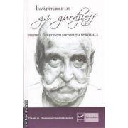 Invataturile lui G. I. Gurdjieff ( editura: Vidia , autor: Claude G. Thompson ISBN 978-606-92825-0-2 )