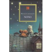 NONO ( editura : All , autor : Renata Carageani ISBN 978-973-724-411-6 )