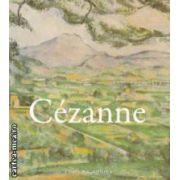 Cezanne 1839 - 1906 ( editura : Aquila , autor : Cezanne ISBN 978-973-714-439-3 )