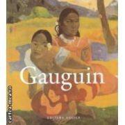 Gauguin 1848 - 1903 - album ( editura : Aquila , autor : Gauguin ISBN 978-973-714-443-0 )