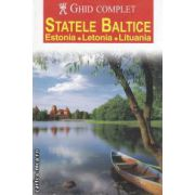 STATELE BALTICE - Estonia - Letonia - Lituania . Ghid complet ( editura : Aquila , ISBN 978-973-714-184-2 )