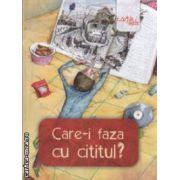 Care -i faza cu cititul? ( editura: Arthur, coord. Liviu Papadima ISBN 978-973-88988-9-9 )
