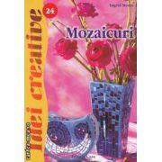Mozaicuri 24 ( editura : Casa , autor : Ingrid Moras ISBN 978-606-8189-56-7 )