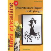 Decoratiuni cu filigram in alb si negru 29 ( editura : Casa , autor : Angelika Kipp ISBN 978-606-8189-57-4 )