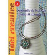 Notiunile de baza ale insirarii margelelor 3 ( editura : Casa , autor : Vincze Eszter ISBN 978-606-8189-62-8 )