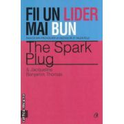 Fii un lider mai bun ( editura : Curtea Veche , autori : Spark Plug , Jacqueline Benjamin Thomas ISBN 978-606-588-297-3 )