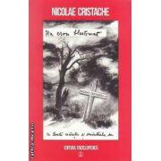 Un erou belstemat : Ceausescu , in toata maretia si sminteala sa ( editura : Enciclopedica , autor : Nicolae Cristache ISBN 978-973-45-0593-7 )