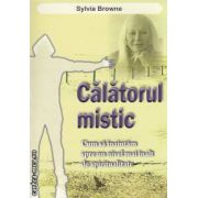 Calatorul mistic ( editura : For You , autor : Sylvia Browne ISBN 978-606-639-005-7 )