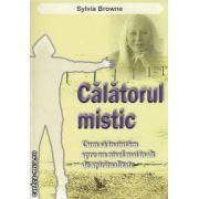 Calatorul mistic ( editura : For You , autor : Sylvia Browne ISBN 978-606-639-005-7 )