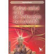 Calea celui care se hraneste cu Lumina ( editura : For You , autor : Jasmuheen ISBN 978-606-639-003-3 )