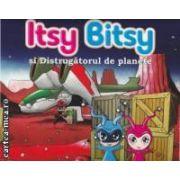 Itsy Bitsy si Distrugatorul de planete ( editura : Galaxia Copiilor , autor : Mihai Dumitrescu ISBN 978-606-93160-8-5 )
