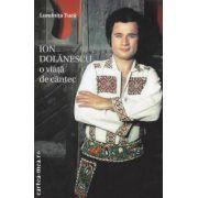 Ion Dolanescu : O viata de cantec ( editura : Fundatia Culturala , autor : Luminita Tuca ISBN 978-973-0-08625-6 )