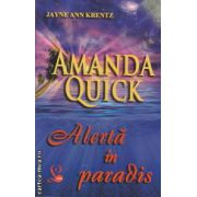 Alerta in paradis ( editura: Lider, autor: Jayne Ann Krentz ISBN 978-973-629-286-6 )
