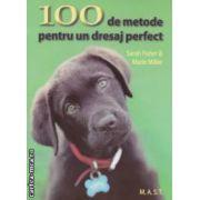 100 de metode pentru un dresaj perfect ( editura : M . A . S . T . , autori : Sarah Fisher , Marie Miller ISBN 978-606-649-008-5 )