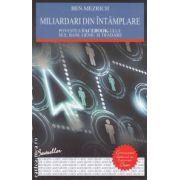 Miliardari din intamplare ( editura : All , autor : Ben Mezrich ISBN 978-973-724-373-7 )