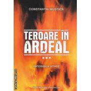 Teroare in Ardeal Volumul III( editura: Roza Vanturilor, autor: Constantin Mustata ISBN 978-973-1735-30-6 )