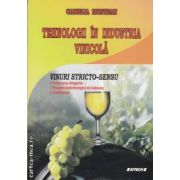 Tehnologii in industria vinicola - Vinuri stricto - sensu ( editura : Sitech , autor : Camelia Muntean ISBN 978-606-11-2280-6 )