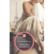 Chemarea ingerului ( editura : All , autor : Guillaume Musso ISBN 978-973-724-635-6 )