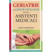 Geriatrie si geropatologie pentru asistenti medicali ( editura: All, autor: Monica Moldoveanu ISBN 978-973-571-994-4 )