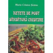 Retete de post si sarbatori crestine ( editura : Ametist , autor : Maria Cristea Soimu ISBN 978-973-8080-21-8 )