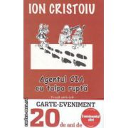 Agentul CIA cu talpa rupta : proza satirica ( editura : Curtea Veche , autor : Ion Cristoiu ISBN 978-606-588-335-2 )