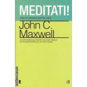 Meditati!: teme de gandire pentru lideri ( editura: Curtea Veche, autor: John C. Maxwell ISBN 978-606-588-306-2 )