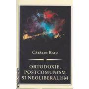 Ortodoxie , postcomunism si neoliberalism : o critica teologica - politica ( editura : Curtea Veche , autor : Catalin Raiu ISBN 978-606-588-314-7 )