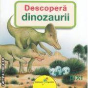 Descopera dinozaurii ( editura: Galaxia Copiilor, autor: Cordula Thorner ISBN 978-606-93160-3-0 )