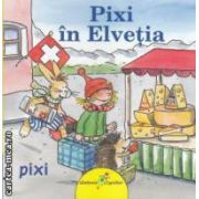 Pixi in Elvetia ( editura: Galaxia Copiilor, autor: Simone Nettingsmeier ISBN 978-606-931-60-2-3 )