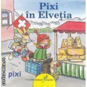Pixi in Elvetia ( editura: Galaxia Copiilor, autor: Simone Nettingsmeier ISBN 978-606-931-60-2-3 )