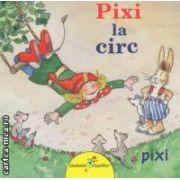 Pixi la circ ( editura: Galaxia Copiilor, autor: Simone Nettingsmeier ISBN 978-606-93091-1-7 )