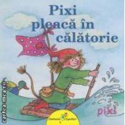 Pixi pleaca in calatorie ( editura: Galaxia Copiilor, autor: Anna Doring ISBN 978-606-93091-3-1 )
