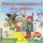 Pixi si campionatul din padure ( editura: Galaxia Copiilor, autor: Julia Boehme ISBN 978-606-93091-4-8 )