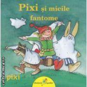 Pixi si micile fantome ( editura: Galaxia Copiilor, autor: Julia Boehme ISBN 978-606-93160-5-4 )