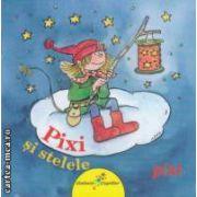 Pixi si stelele ( editura: Galaxia Copiilor, autor: Julia Boehme ISBN 978-606-93091-5-5 )