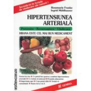 Hipertensiunea arteriala - hrana este cel mai bun medicament ( editura: Gemma, autor: Rosemarie Franke, Ingrid Muhlhauser ISBN 973-9398-12-x )