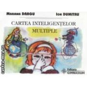 Cartea inteligentelor multiple ( editura : Gimnasium , autor : Mariana Dragu , Ion Dumitru ISBN 973-7992-05-9 )