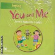 You and Me Level 1 Audio CDs 1 and 2 ( editura: Macmillan, ISBN 978-0-230-02717-6 )