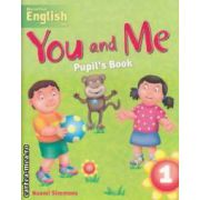 You and Me Pupil' s Book 1 ( editura: Macmillan, autor: Naomi Simmons ISBN 978-1-4050-7944-0 )