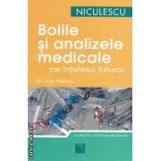 Bolile si analizele medicale pe intelesul tuturor ( editura : Niculescu , autor : Dr . Ioan Nastoiu ISBN 978-973-748-043-9* )
